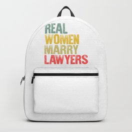 Funny Marriage Shirt Real Women Marry Lawyers Bride Gift Backpack