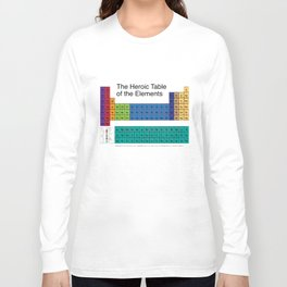 The Heroic Table of the Elements Long Sleeve T-shirt