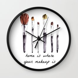 Home Is Where Your Makeup Is Wall Clock