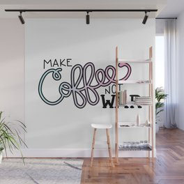 Coffee Not War (Cotton Candy) Wall Mural