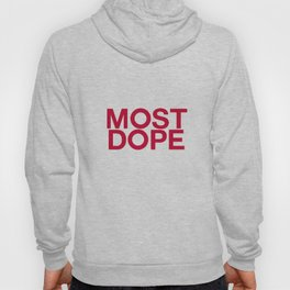 Most Dope Hoody