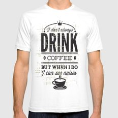Drink Coffee White SMALL Mens Fitted Tee