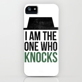 I am the one who knocks iPhone Case