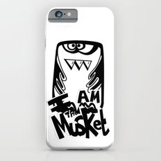 I am the Musket Slim Case iPhone 6s