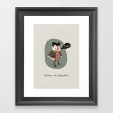 GOOD DAY Framed Art Print