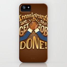 Immigrants iPhone Case