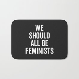 All Be Feminists Saying Bath Mat