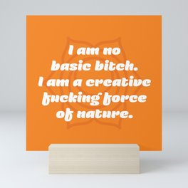 Creative fucking force of nature (Sacral Chakra Affirmation) Mini Art Print