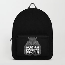 I'm Sorry For What I Said When I Was Hungry (Black) Backpack