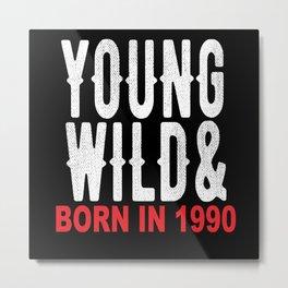 1990 Born 1990 30th Birthday 30 Years Metal Print