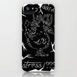 Who said stress V1 VTShirts iPhone Case