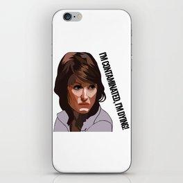 I'm contaminated, I'm DYING! iPhone Skin