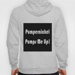 Pumpernickel Pumps Me Up Hoody