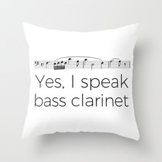 I speak bass clarinet Throw Pillow
