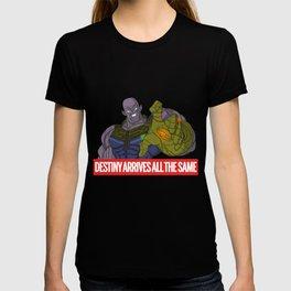 Destiny Arrives All the Same T-shirt