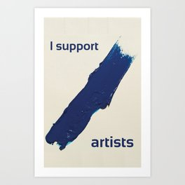 I Support Artists T-Shirt and Stationery Cards Art Print