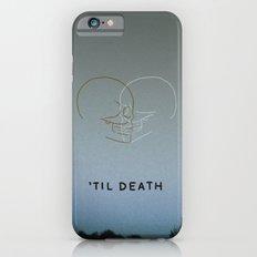 'Til Death Slim Case iPhone 6s