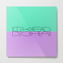 dickhead - 31daysofcursing Metal Print