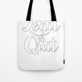Too Legit To Quit Tote Bag