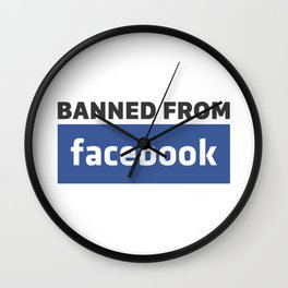 banned from facebook Wall Clock
