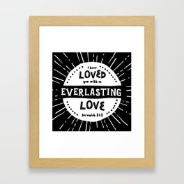 """Everlasting Love"" Black and White Bible Verse Framed Art Print"