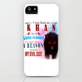 Born as KHAN iPhone Case