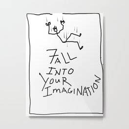 Fall Into Your Imagination Metal Print