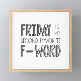 Friday Is My Second Favorite F-Word Framed Mini Art Print
