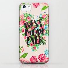Best MOM Ever Slim Case iPhone 5c