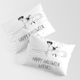 Happy Halloween, Witches! Pillow Sham