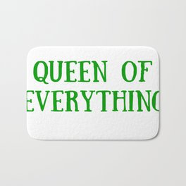 Queen of Everything with Green Bath Mat