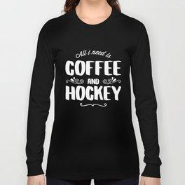 Hockey & Coffee Long Sleeve T-shirt