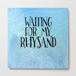 ACOTAR - Waiting for my Rhysand Metal Print