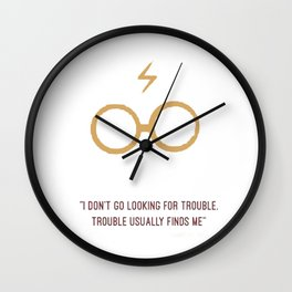 I don't go looking for trouble Wall Clock