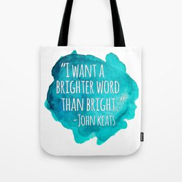 A Brighter Word than Bright - John Keats Tote Bag
