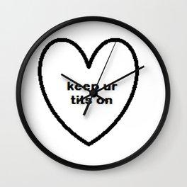 Keep ur tits on Wall Clock