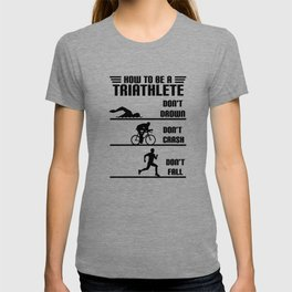 How to be a triathlete funny T-shirt