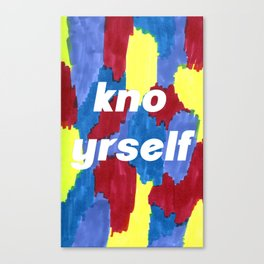 kno yrself Canvas Print