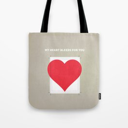 My Heart bleeds for you Tote Bag