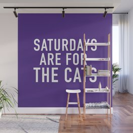 Saturdays are for the Cats Wall Mural