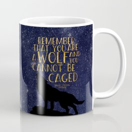 Remember that you are a wolf and you cannot be changed - ACOWAR Coffee Mug