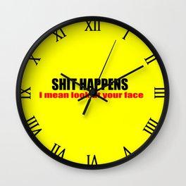 shit happens funny sayings slogans and logos Wall Clock