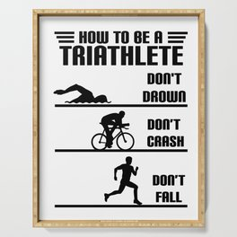 How to be a triathlete funny Serving Tray