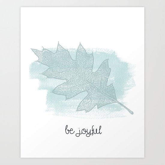 Be Joyful Art Print