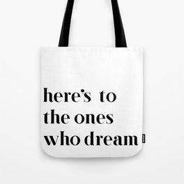 Here's to the ones who dream: La La Land Tote Bag