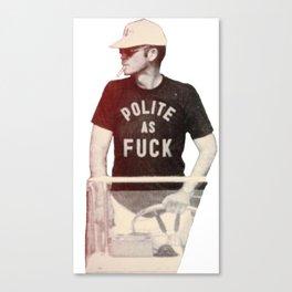 Polite as Fcuk Canvas Print