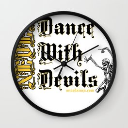 Never Dance With Devils... Wall Clock
