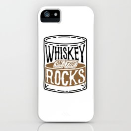 Whiskey On The Rocks iPhone Case