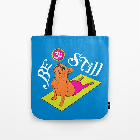 Be Still Frenchie Tote Bag