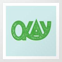 okay Art Prints featuring OKAY by Josh LaFayette